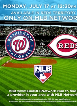Washington Nationals at Reds on Monday, July 17