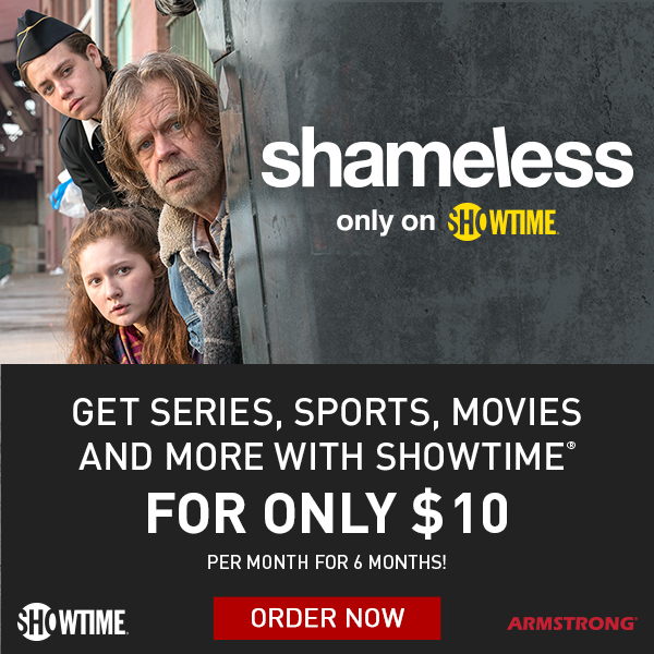 Add SHOWTIME with SHOWTIME ANYTIME Today!