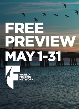 Enjoy the World Fishing Network FREE for the month of May!