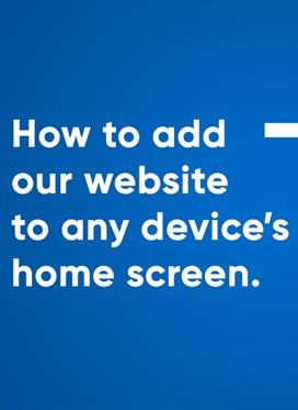 How to add our website to your device's home screen!